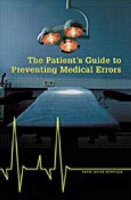 Patient's Guide To Preventing Medical Errors