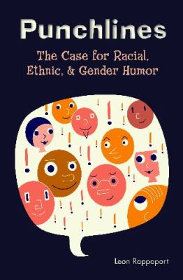 Punchlines The Case for Racial, Ethnic, And Gender Humor