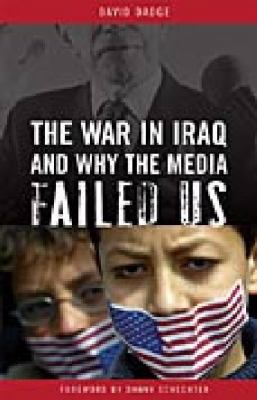 War in Iraq and why the Media Failed Us