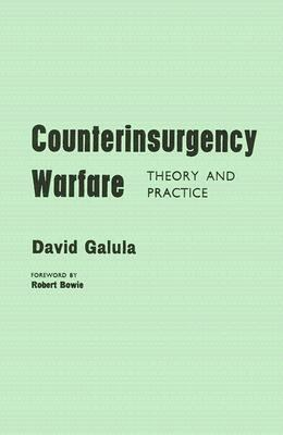 Counterinsurgency Warfare: Theory and Practice - David Galula - Paperback