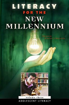 Literacy for the New Millennium: Volume 3, Adolescent Literacy (Praeger Perspectives)