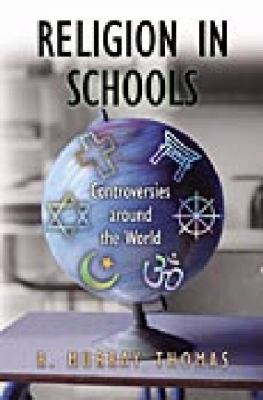 Religion in Schools Controversies Around the World
