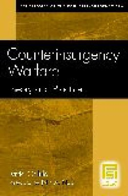 Counterinsurgency Warfare: Theory and Practice (Psi Classics of the Counterinsurgency Era)
