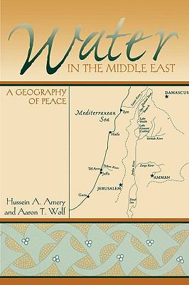 Water in the Middle East A Geography of Peace