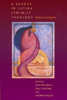 Reader in Latina Feminist Theology Religion and Justice