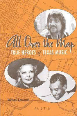 All Over The Map True Heroes Of Texas Music