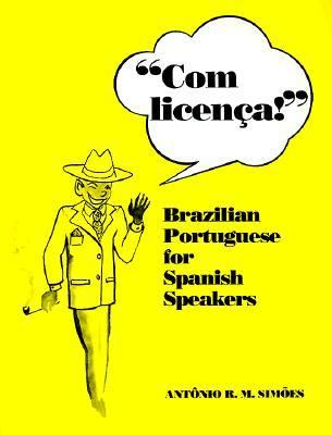 Com Licenca! Brazilian Portuguese for Spanish Speakers