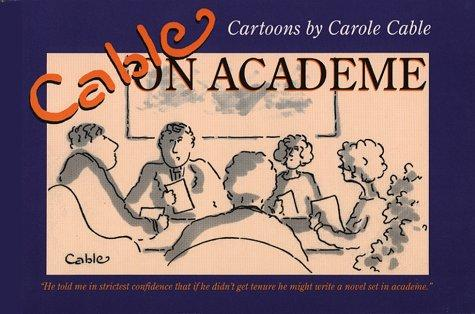 Cable on Academe