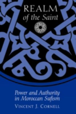 Realm of the Saint Power and Authority in Moroccan Sufism