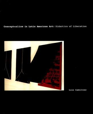 Conceptualism in Latin American Art Didactics of Liberation