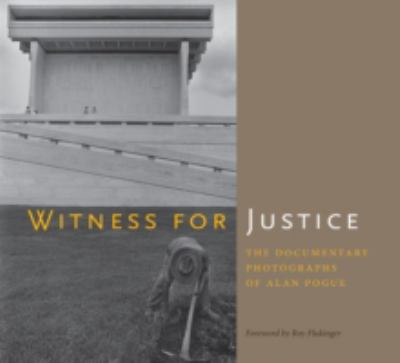 Witness for Justice The Documentary Photographs of Alan Pogue