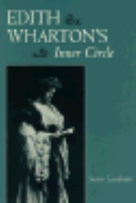 Edith Wharton's Inner Circle (Literary Modernism Series) - Susan E. Goodman - Hardcover