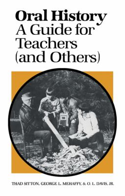 Oral History: A Guide for Teachers (and Others)