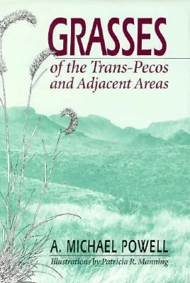 Grasses of the Trans-Pecos and Adjacent Areas - A. Michael Powell - Hardcover
