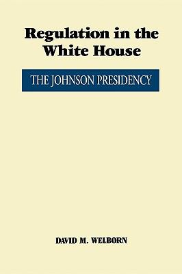 Regulation in the White House The Johnson Presidency