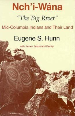 Nch'I-Wana, the Big River Mid-Columbia Indians and Their Land