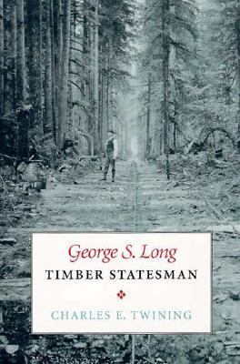George S. Long, Timber Statesman