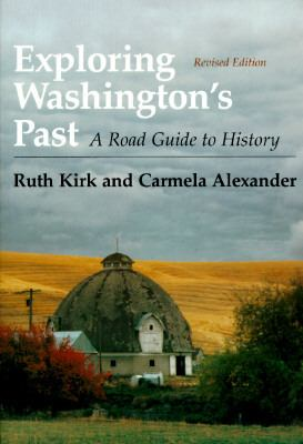 Exploring Washington's Past A Road Guide to History