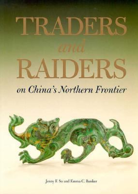 Traders and Raiders on China's Northern Frontier - Jenny F. So - Paperback