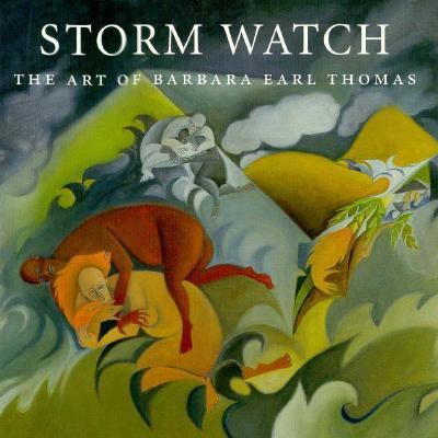 Storm Watch The Art of Barbara Earl Thomas