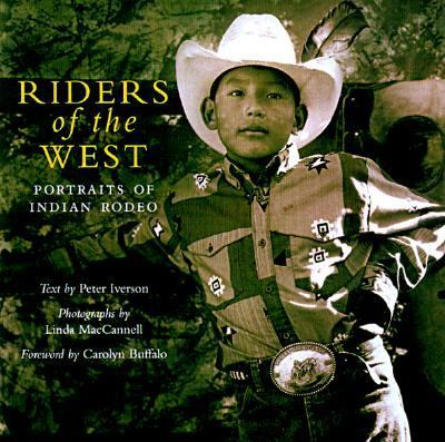 Riders of the West Portraits from Indian Rodeo