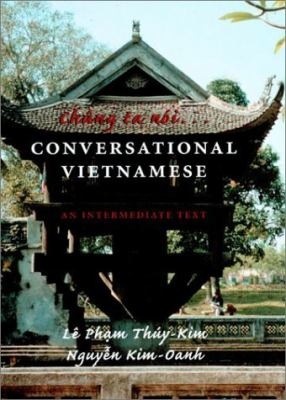 Chung Ta Noi...Conversational Vietnamese An Intermediate Text