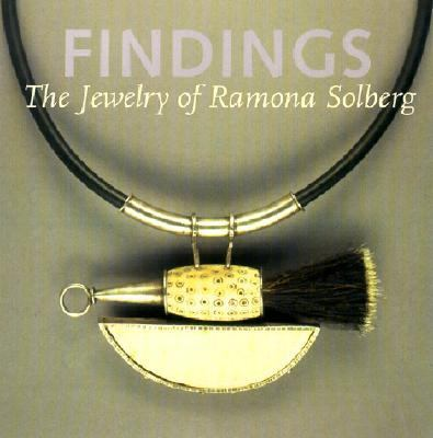 Findings: The Jewelry of Ramona Solberg