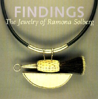 Findings The Jewelry of Ramona Solberg
