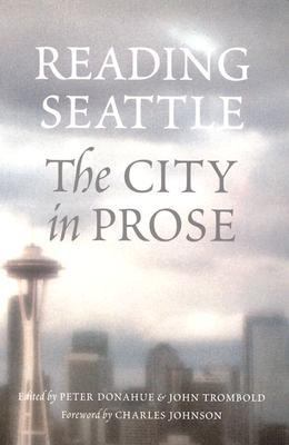 Reading Seattle The City in Prose