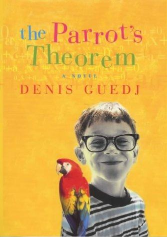 The Parrot's Theorem : A Novel