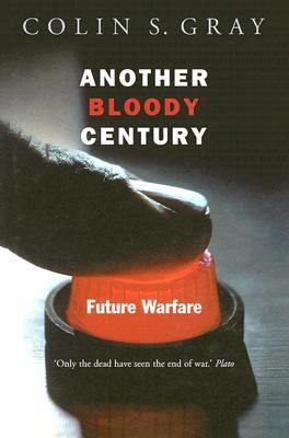 Another Bloody Century Future Warfare