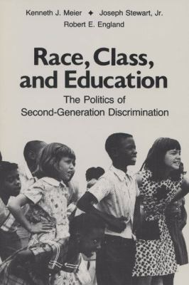 Race, Class, and Education The Politics of Second Generation Discrimination