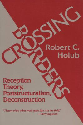 Crossing Borders Reception Theory, Poststructuralism, Deconstruction