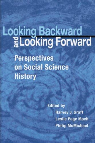 Looking Backward and Looking Forward: Perspectives on Social Science History