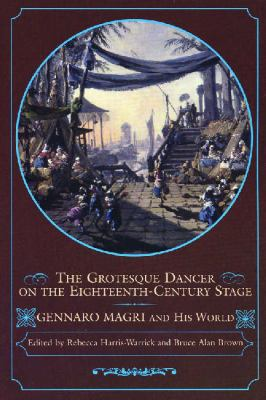 Grotesque Dancer On The Eighteenth-century Stage Gennaro Magri And His World