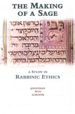 Making Of A Sage A Study In Rabbinic Ethics