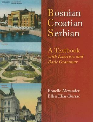 Bosnian, Croatian, Serbian, a Textbook with Exercises and Basic Grammar