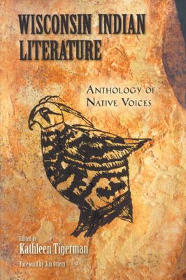 Wisconsin Indian Literature Anthology of Native Voices