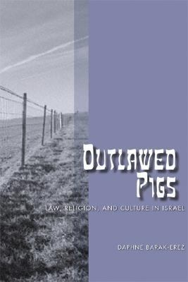 Outlawed Pigs Law, Religion, and Culture in Israel