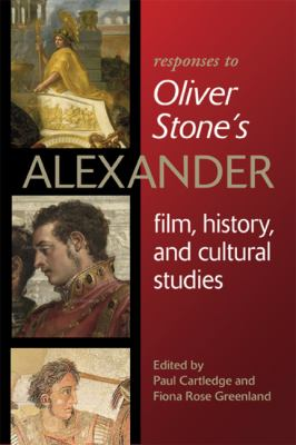 Responses to Oliver Stone's Alexander: Film, History, and Cultural Studies (Wisconsin Studies in Classics)