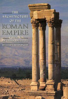Architecture of the Roman Empire An Urban Appraisal