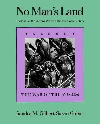 No Mans Land The Place of the Woman Writer in the Twentieth Century  The War of the Words