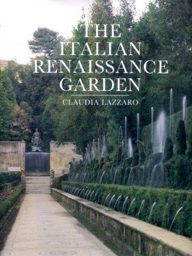 Italian Renaissance Garden: From the Conventions of Planting, Design, and Ornament to the Grand Gardens of Sixteenth-Century Central Italy