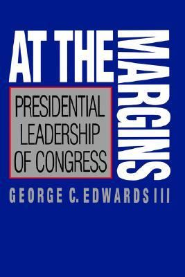 At the Margins Presidential Leadership of Congress