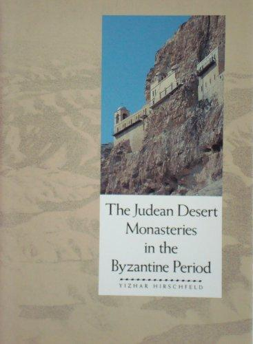 The Judean Desert Monasteries in the Byzantine Period