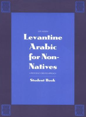Levantine Arabic for Non-Natives A Proficiency-Oriented Approach  Student Book