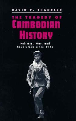 Tragedy of Cambodian History Politics, War, and Revolution Since 1945