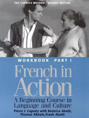 French in Action The Capretz Method Workbook, Part 1