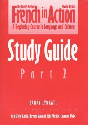 French in Action A Beginning Course in Language and Culture  The Capretz Method/Study Guide, Part 2