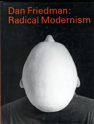 Dan Friedman: Radical Modernism - Dan Friedman - Hardcover